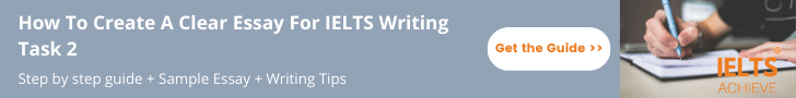 How To Create A Clear Essay For IELTS Writing Task 2